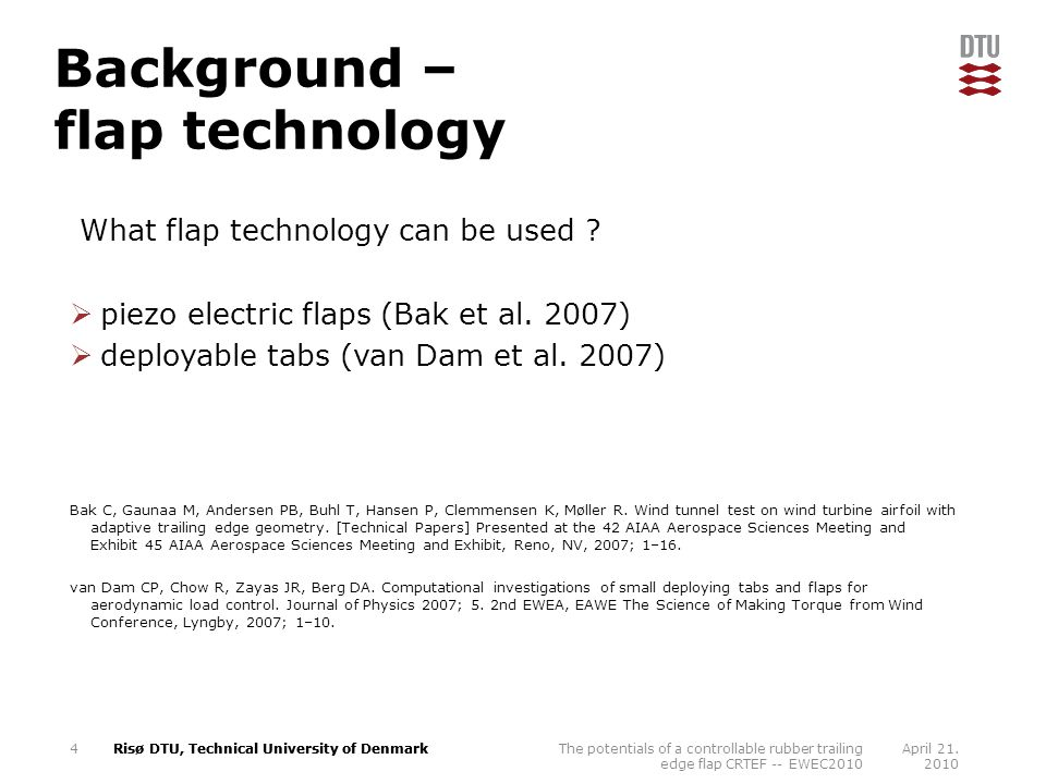 Risø DTU, Technical University of Denmark Background – flap technology What flap technology can be used .