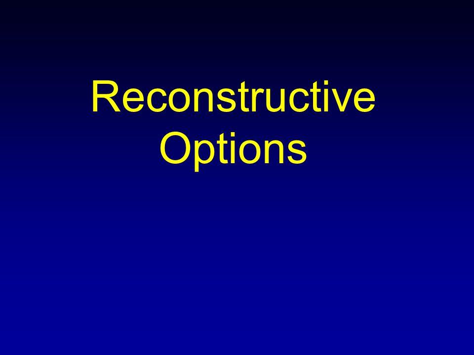 Reconstructive Options