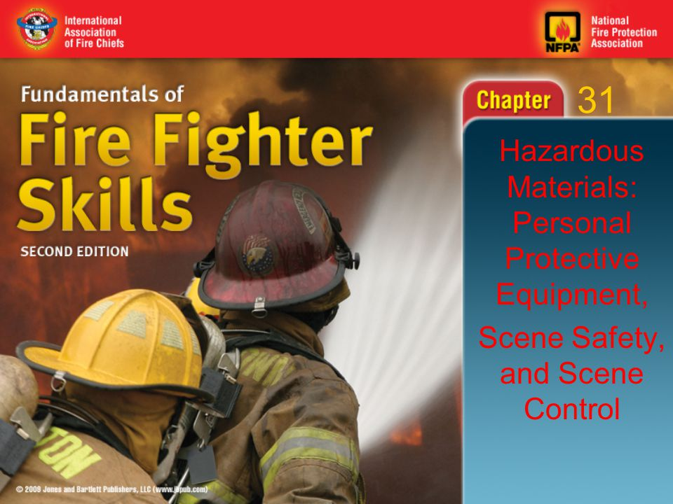 31 Hazardous Materials: Personal Protective Equipment, Scene Safety, and Scene Control