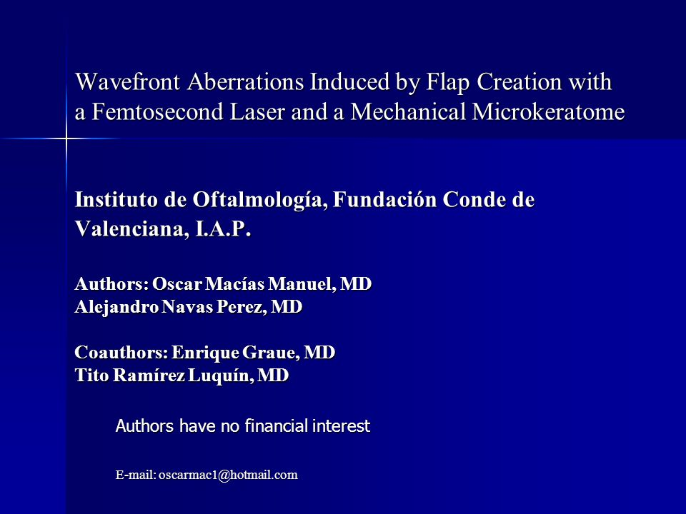 Wavefront Aberrations Induced by Flap Creation with a Femtosecond Laser and a Mechanical Microkeratome Instituto de Oftalmología, Fundación Conde de V
