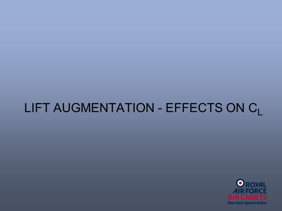 LIFT AUGMENTATION - EFFECTS ON C L