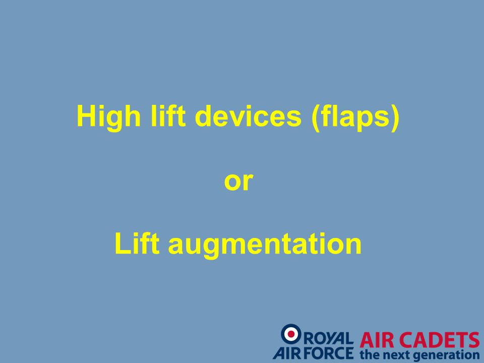 High lift devices (flaps) or Lift augmentation