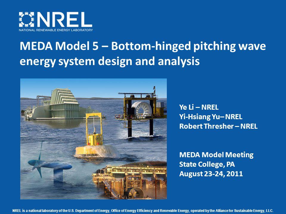 NATIONAL RENEWABLE ENERGY LABORATORY Presentation outline 2 Concept definition Computational fluid dynamics (CFD) hydrodynamic modeling