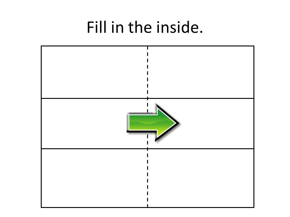 Fill in the inside.