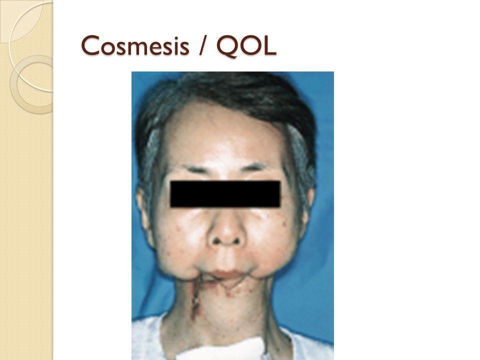 Cosmesis / QOL