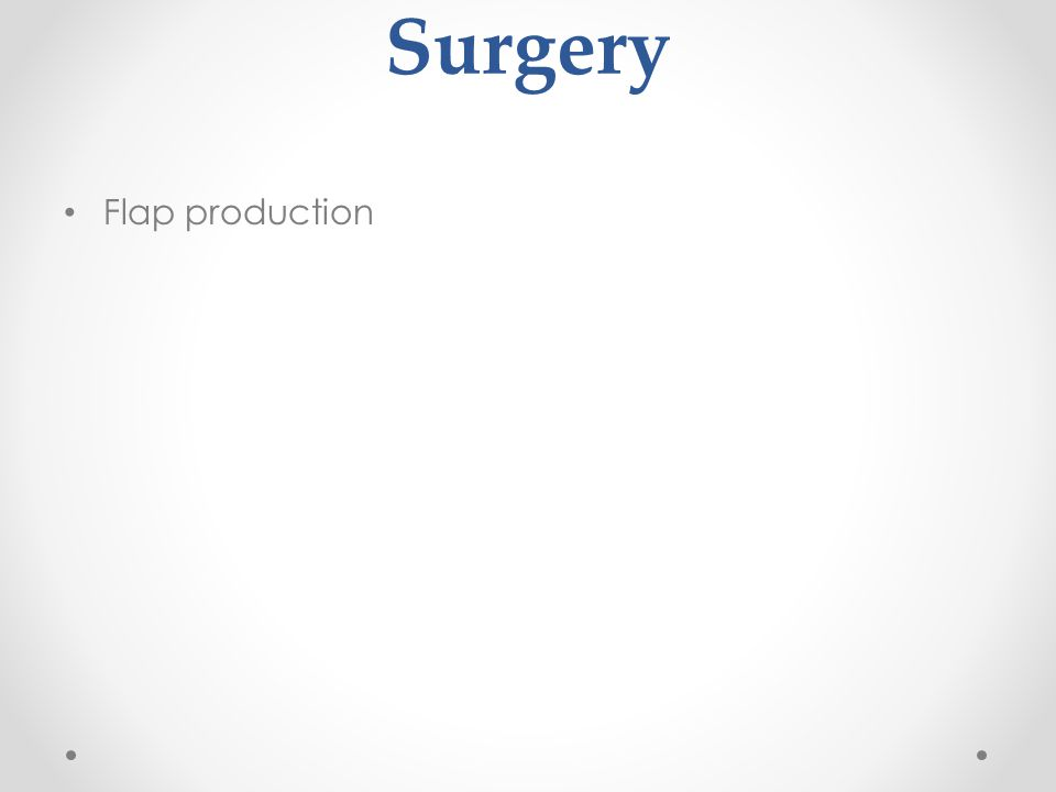 Surgery Flap production