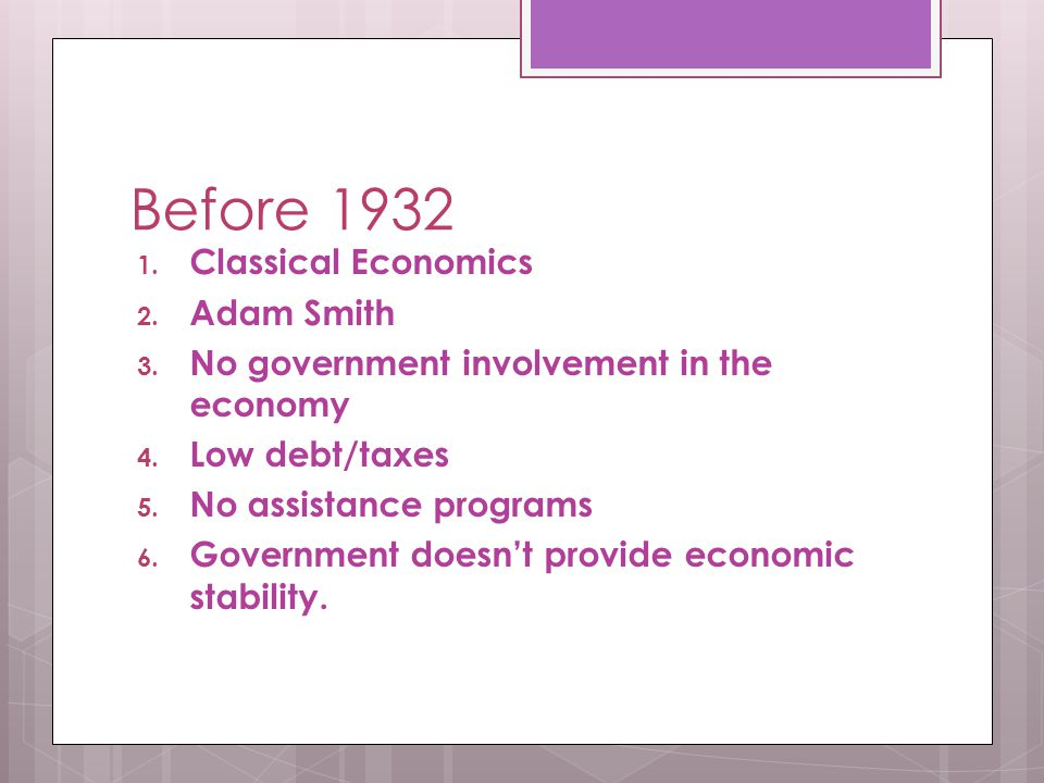 Before 1932 1. Classical Economics 2. Adam Smith 3.