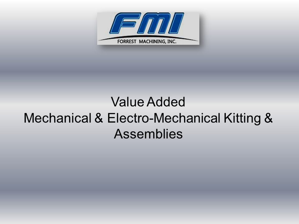 Value Added Mechanical & Electro-Mechanical Kitting & Assemblies
