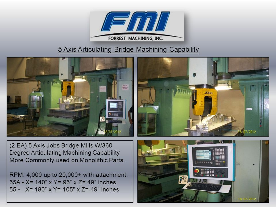 (2 EA) 5 Axis Jobs Bridge Mills W/360 Degree Articulating Machining Capability More Commonly used on Monolithic Parts.