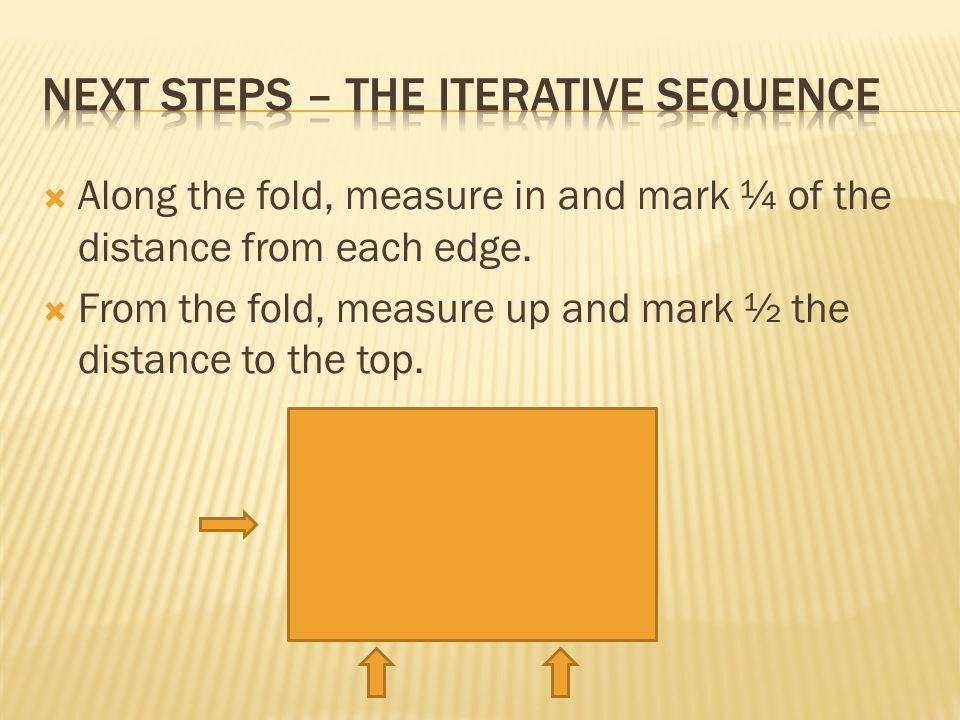  From the fold, measure up and mark ½ the distance to the top.