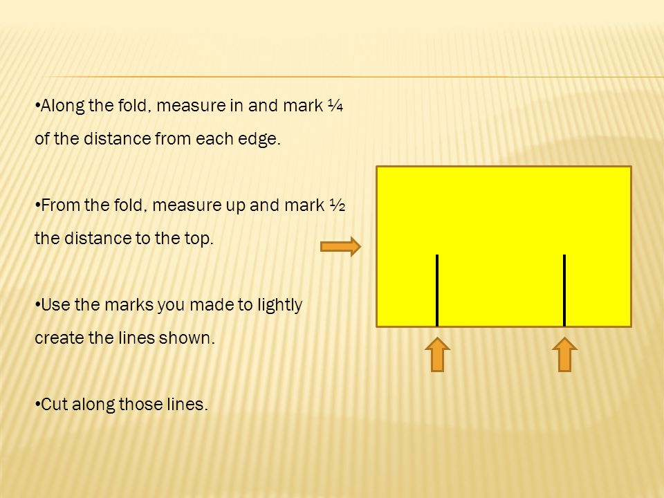 Along the fold, measure in and mark ¼ of the distance from each edge.
