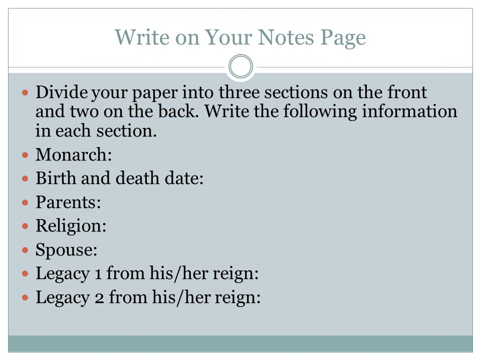 Write on Your Notes Page Divide your paper into three sections on the front and two on the back.