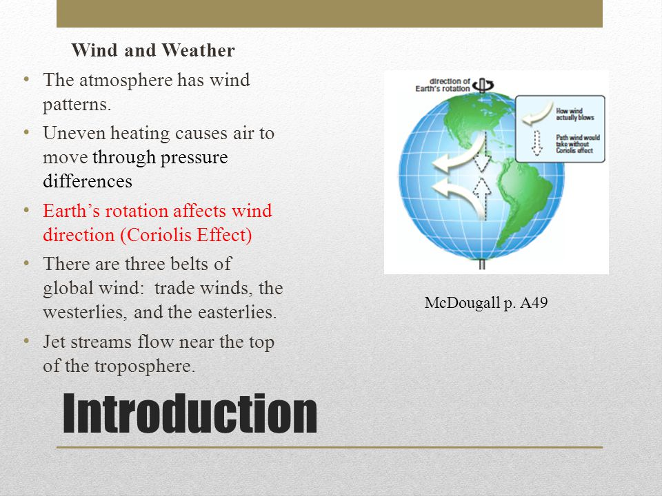 Introduction Wind and Weather The atmosphere has wind patterns.