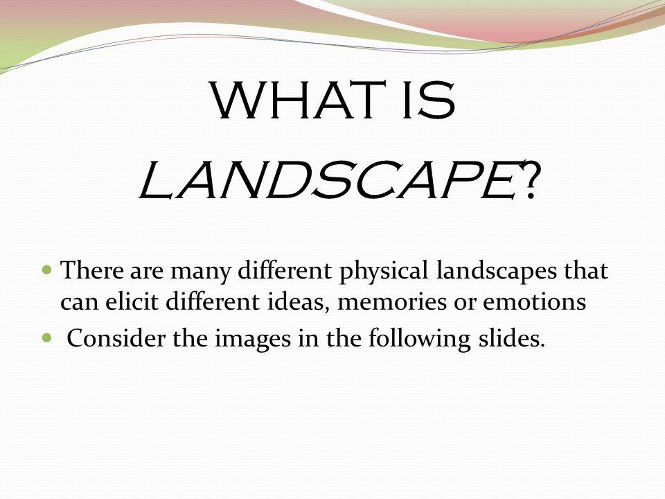 WHAT IS LANDSCAPE.