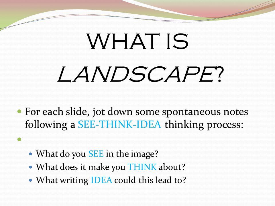 See… Think… Idea…?