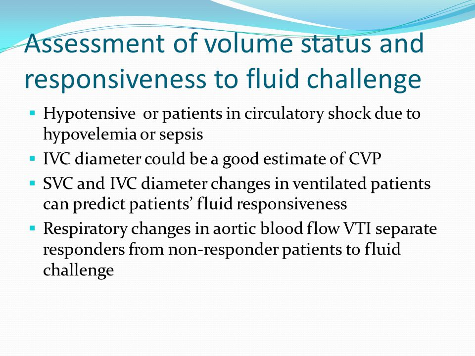 Assessment of volume status CVP can be estimated by the size of IVC EXPIRATI INSPIRAT IVC is virtually collapsed during inspiration Hemodynamic monitoring using Echo, De Backer, 2011