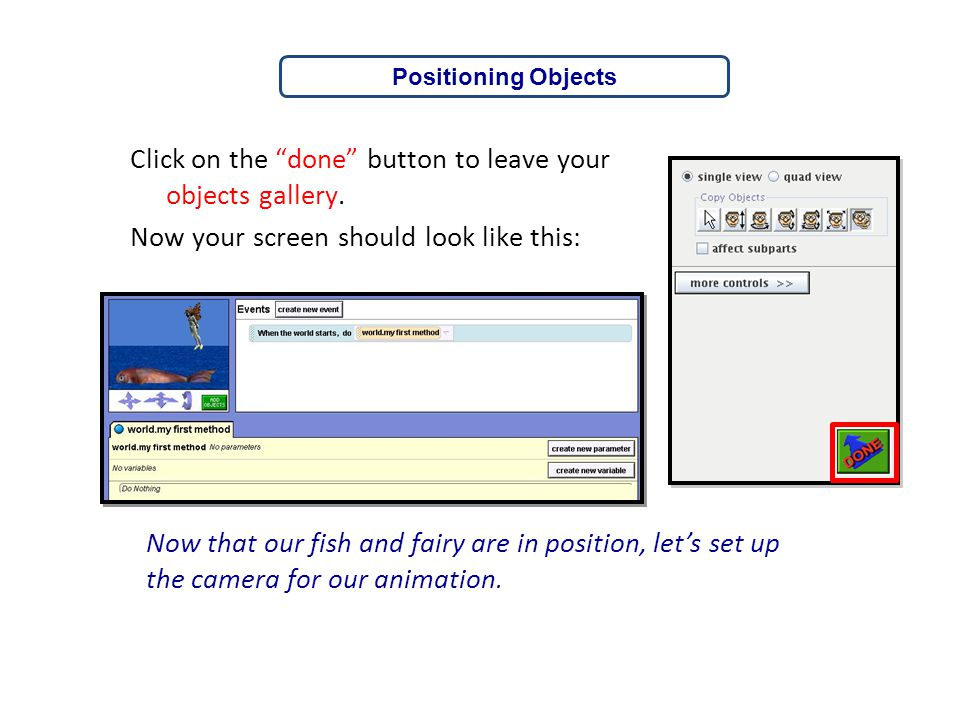 """Click on the """"done"""" button to leave your objects gallery. Now your screen should look like this: Positioning Objects Now that our fish and fairy are i"""