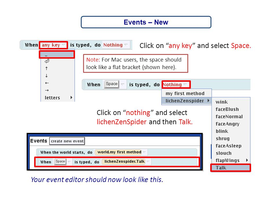 """Click on """"nothing"""" and select lichenZenSpider and then Talk. Click on """"any key"""" and select Space. Your event editor should now look like this. Note: F"""