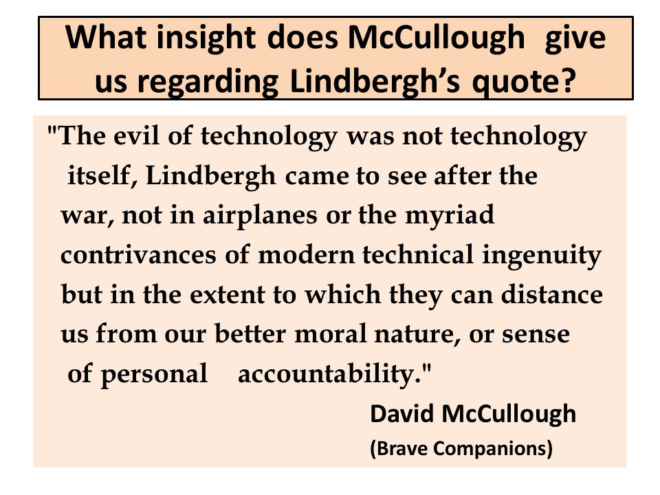 What insight does McCullough give us regarding Lindbergh's quote?