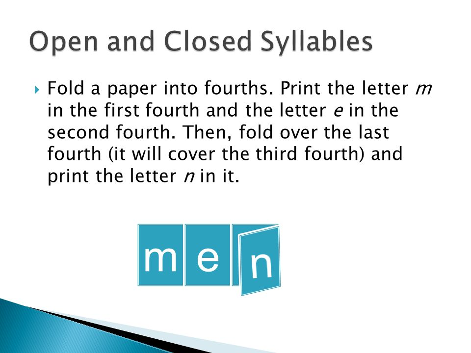  Fold a paper into fourths. Print the letter m in the first fourth and the letter e in the second fourth. Then, fold over the last fourth (it will co
