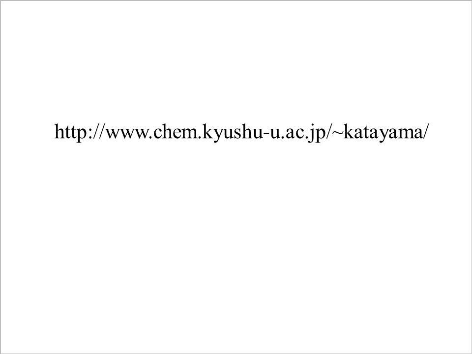 http://www.chem.kyushu-u.ac.jp/~katayama/