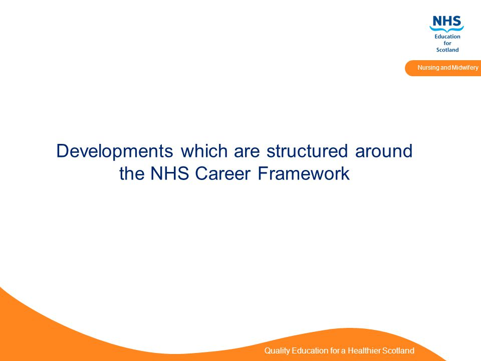 Quality Education for a Healthier Scotland Nursing and Midwifery Using the Framework The levels are cumulative and practitioners are expected to meet the criteria described in lower levels