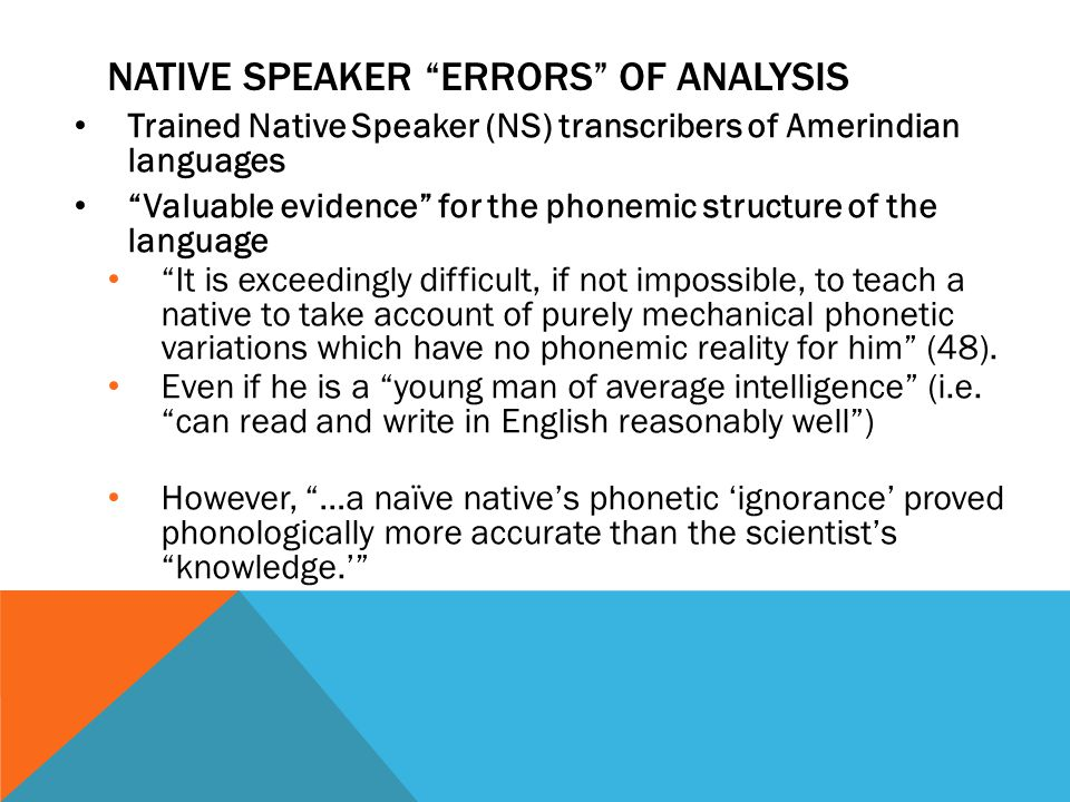 LET'S TEST IT ON… Trained NS linguists of average intelligence 1)Find words in American English with [ ʒ ] in them Asia, seizure, leisure, pleasure, garage,...