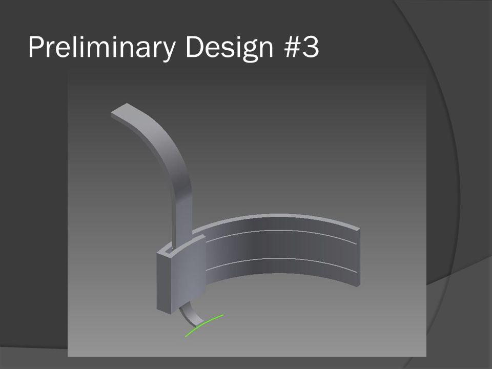 Preliminary Design #3