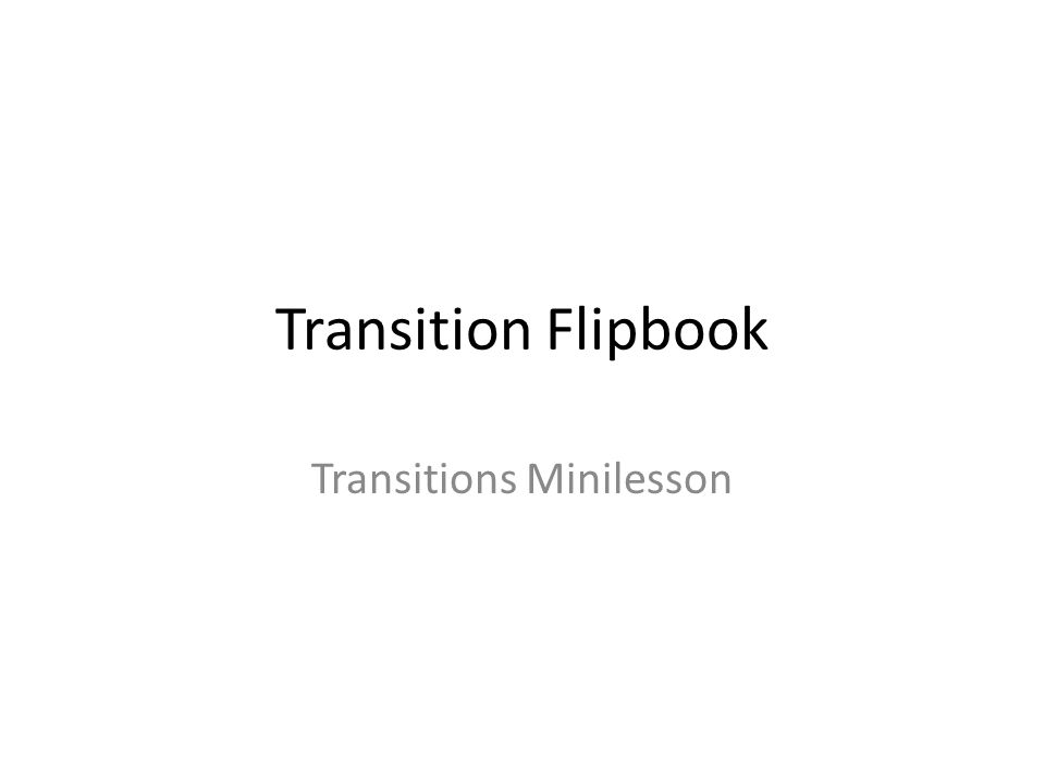 Transition Flipbook Transitions Minilesson