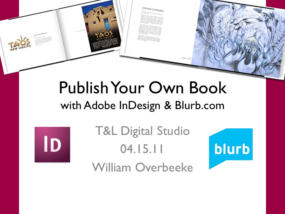 Adobe InDesign Page layout software – Print – Digital (PDF, eBooks for iPad, Nook) Reference file type – links to content Precise typography TIPS: – Create a folder and save your file and all assets in that folder – Take advantage of character & paragraph styles