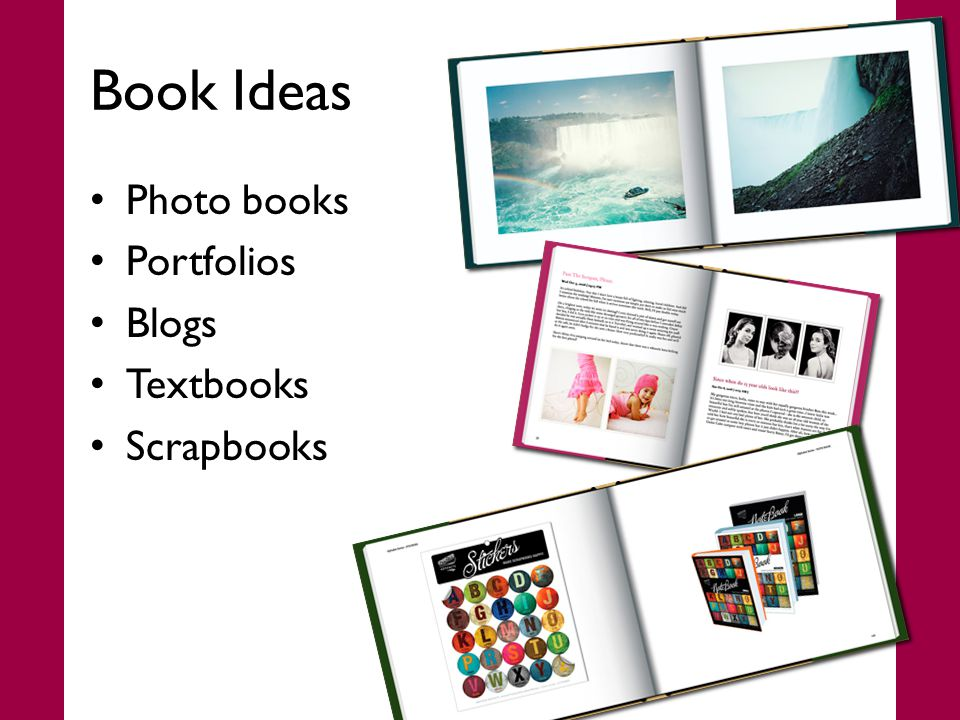 Book Ideas Photo books Portfolios Blogs Textbooks Scrapbooks