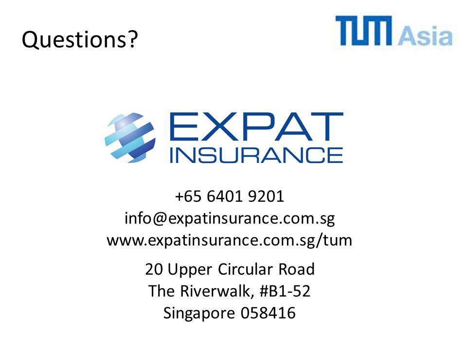 +65 6401 9201 info@expatinsurance.com.sg www.expatinsurance.com.sg/tum 20 Upper Circular Road The Riverwalk, #B1-52 Singapore 058416 Questions