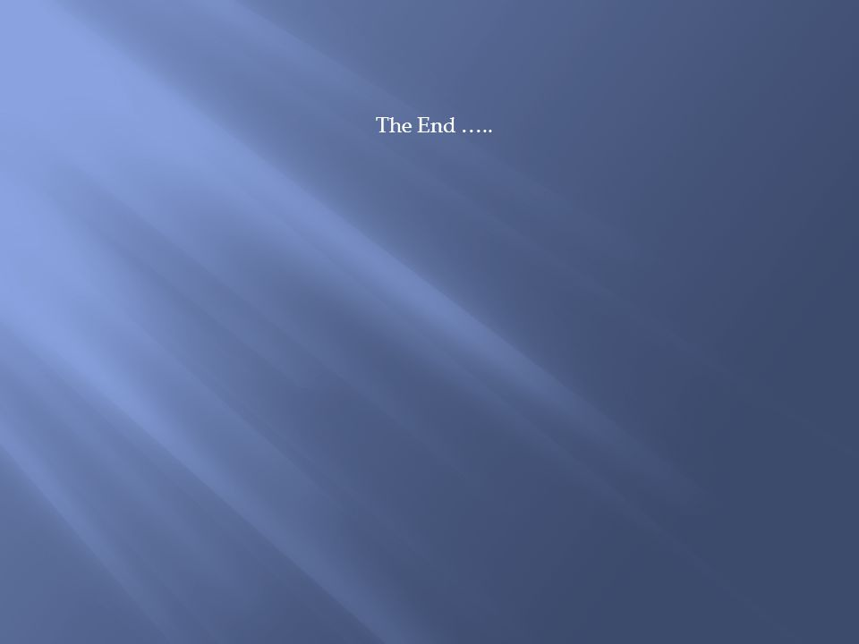 The End …..