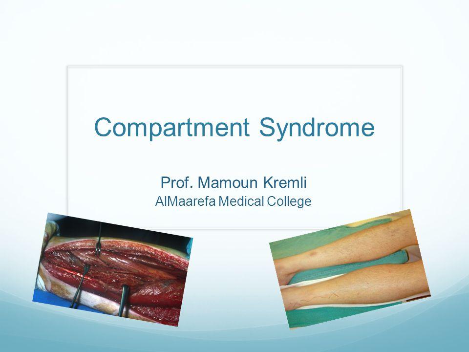 Prof. Mamoun Kremli AlMaarefa Medical College Compartment Syndrome