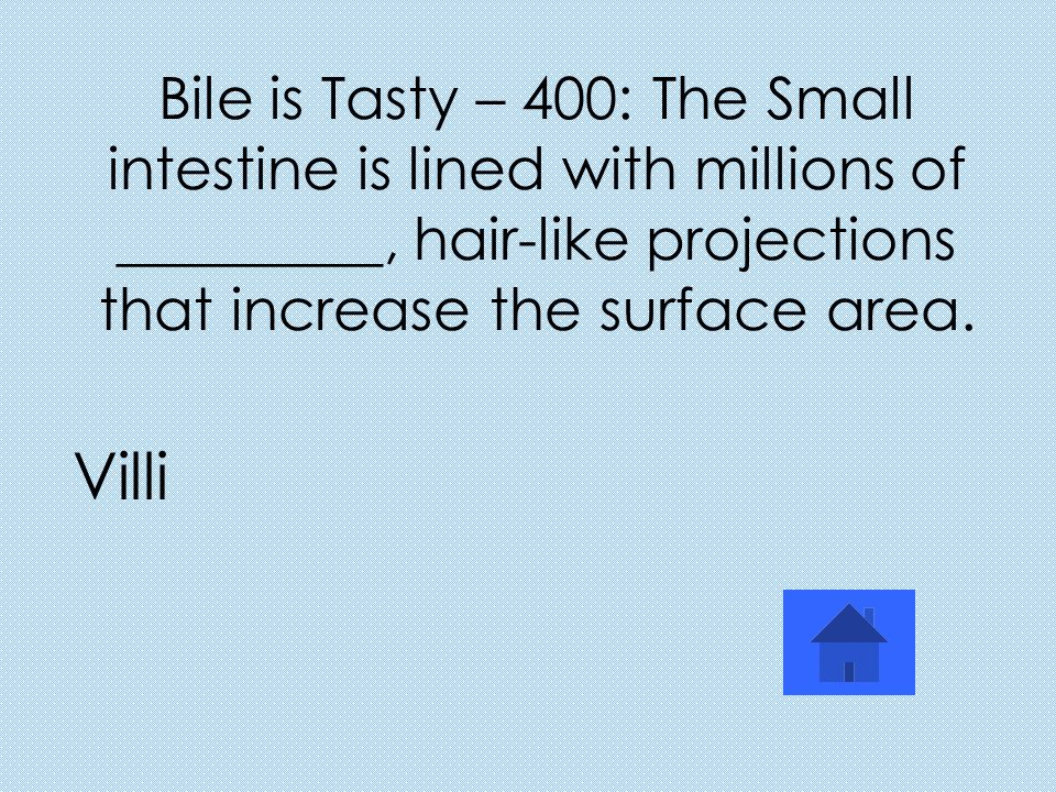 Bile is Tasty – 300: Glucose is also know as ____-____ an important reactant in cellular respiration.