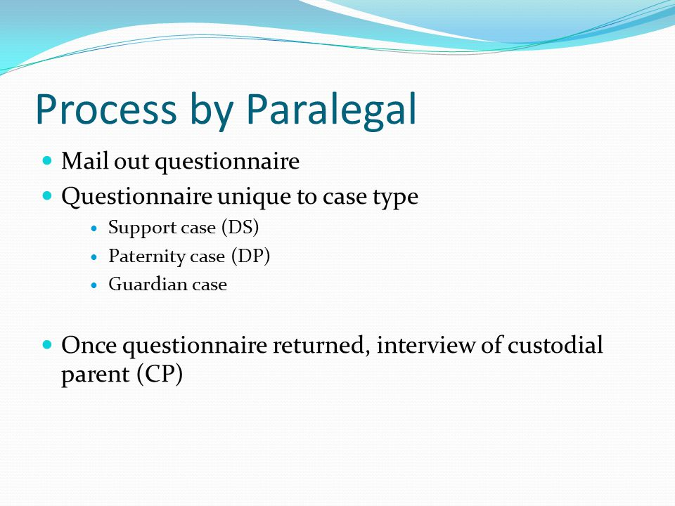 Support (DS) and Paternity (DP) cases Paralegal interview Does questionnaire indicate PPO, DV or confidential address.