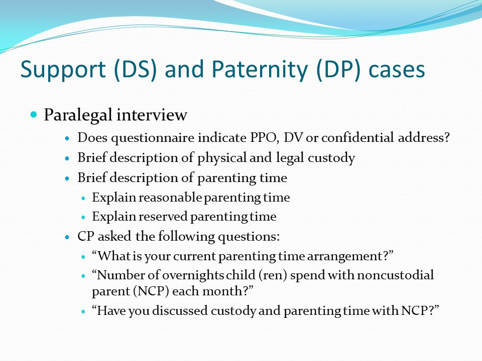 NCP office appointment CP's custody and parenting time position presented to NCP NCP agrees and signs consent judgment NCP files answer, motion for parenting time, or counter complaint for custody CP advised by letter that we will not represent her on custody or parenting time disputes.