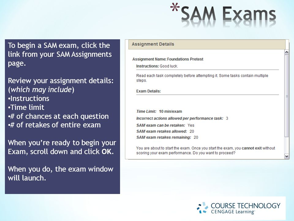 To begin a SAM exam, click the link from your SAM Assignments page.