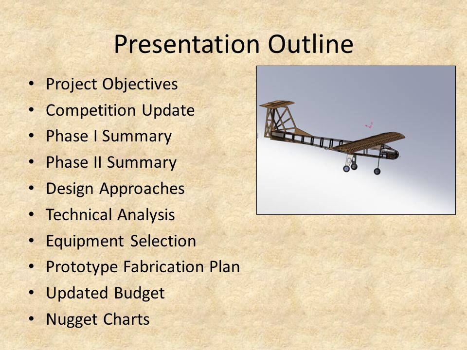 Presentation Outline Project Objectives Competition Update Phase I Summary Phase II Summary Design Approaches Technical Analysis Equipment Selection P