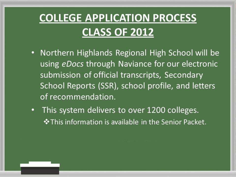 COLLEGE APPLICATION PROCESS CLASS OF 2012 Northern Highlands Regional High School will be using eDocs through Naviance for our electronic submission of official transcripts, Secondary School Reports (SSR), school profile, and letters of recommendation.