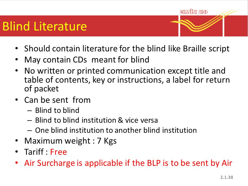 Blind Literature Should contain literature for the blind like Braille script May contain CDs meant for blind No written or printed communication excep