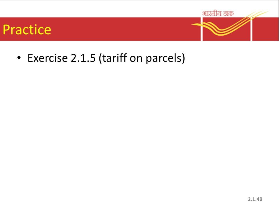 Practice Exercise 2.1.5 (tariff on parcels) 2.1.48