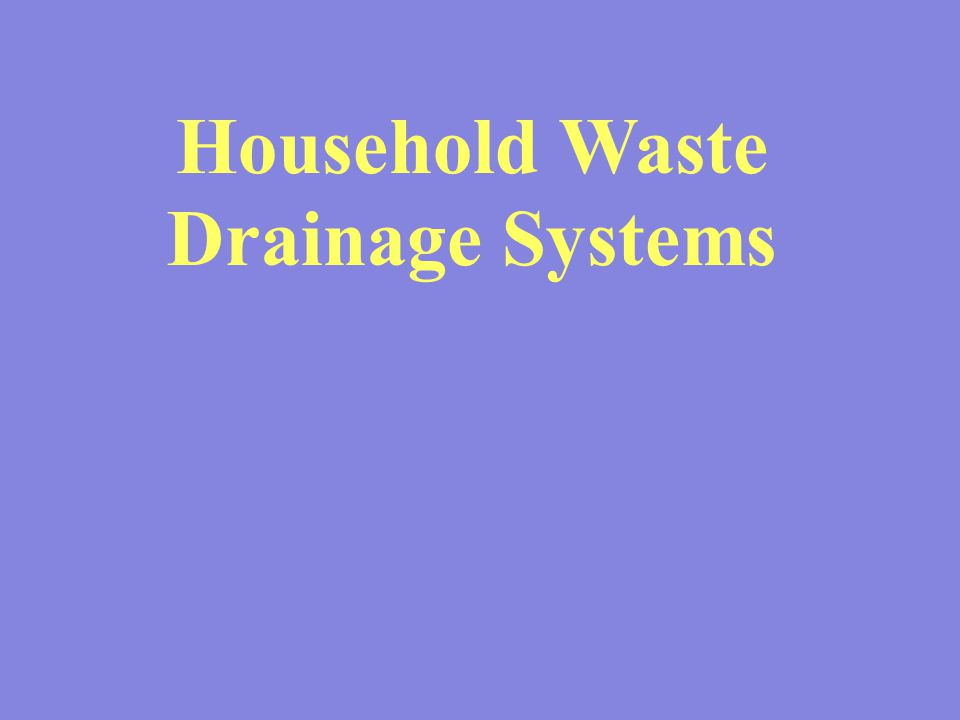 Household Waste Drainage Systems