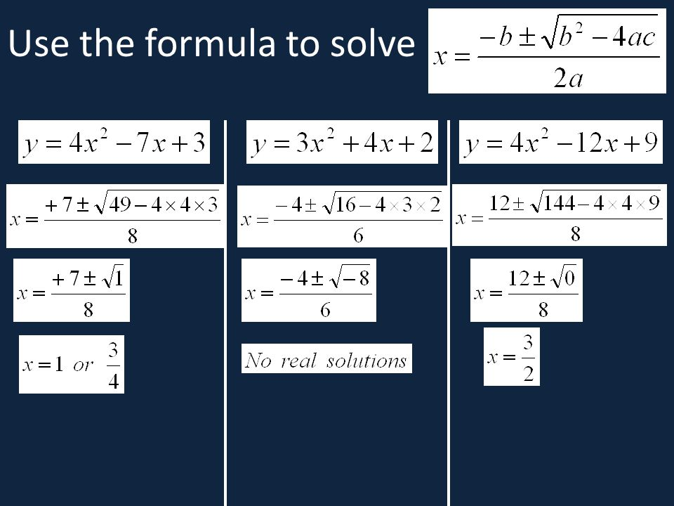 Use the formula to solve