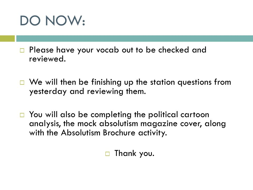 DO NOW:  Please have your vocab out to be checked and reviewed.  We will then be finishing up the station questions from yesterday and reviewing the