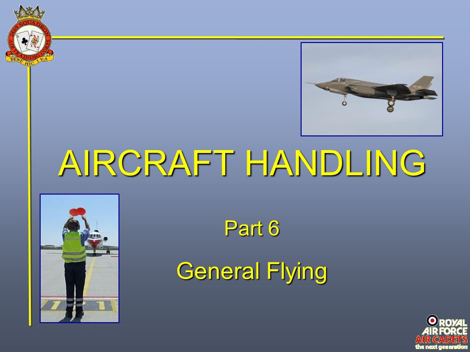 AIRCRAFT HANDLING Part 6 General Flying