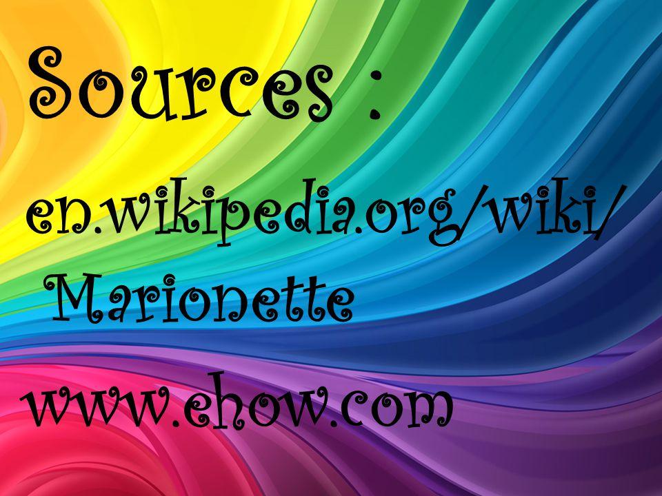 Sources : en.wikipedia.org/wiki/ Marionette www.ehow.com
