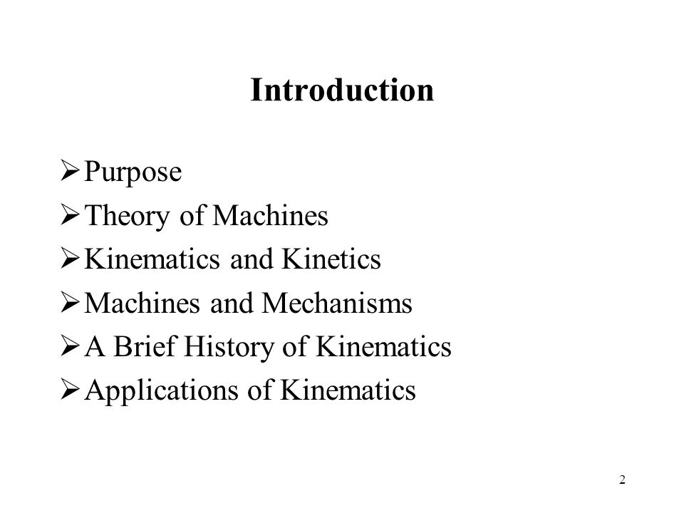 Applications of Kinematics 23 Virtually any machine or device that moves contains one or more kinematic elements such as linkages, cams, gears, belts, chains.