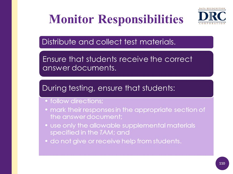 Monitor Responsibilities Distribute and collect test materials.