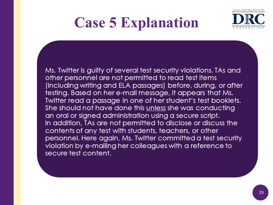 Case 5 Explanation Ms. Twitter is guilty of several test security violations.
